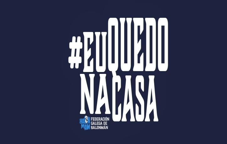 #EuQuedoNaCasa / FEDERACIÓN GALEGA DE BALONMÁN